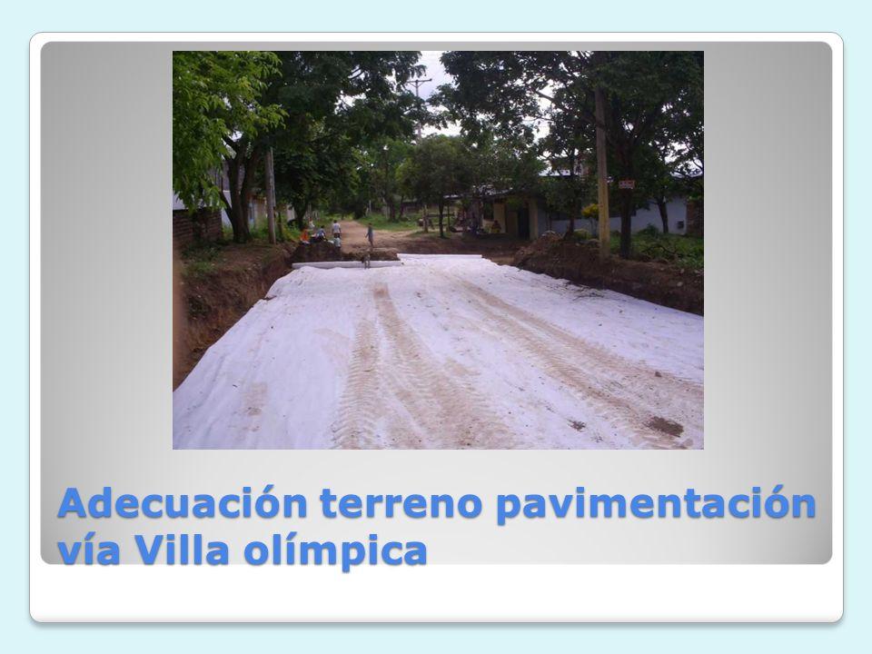Adecuación terreno pavimentación vía Villa olímpica