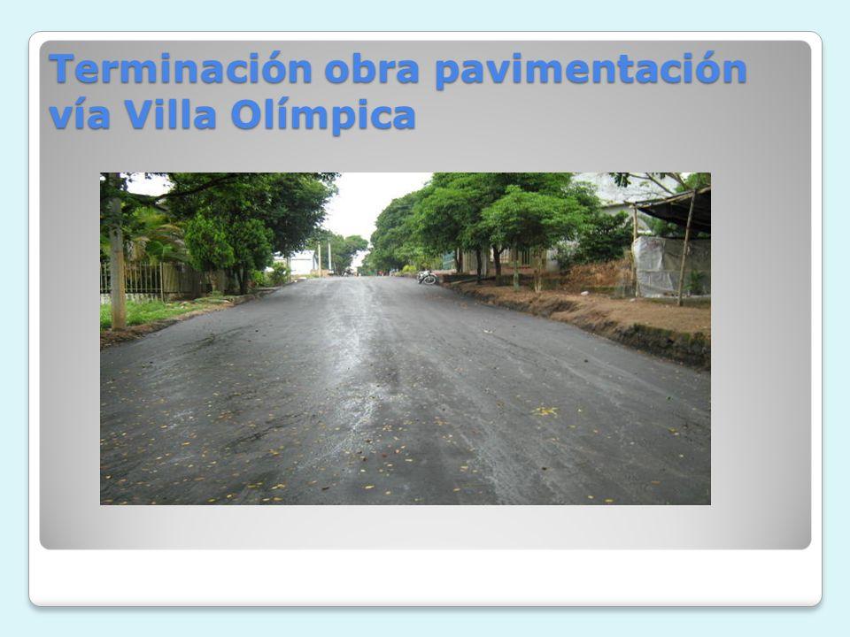 Terminación obra pavimentación vía Villa Olímpica
