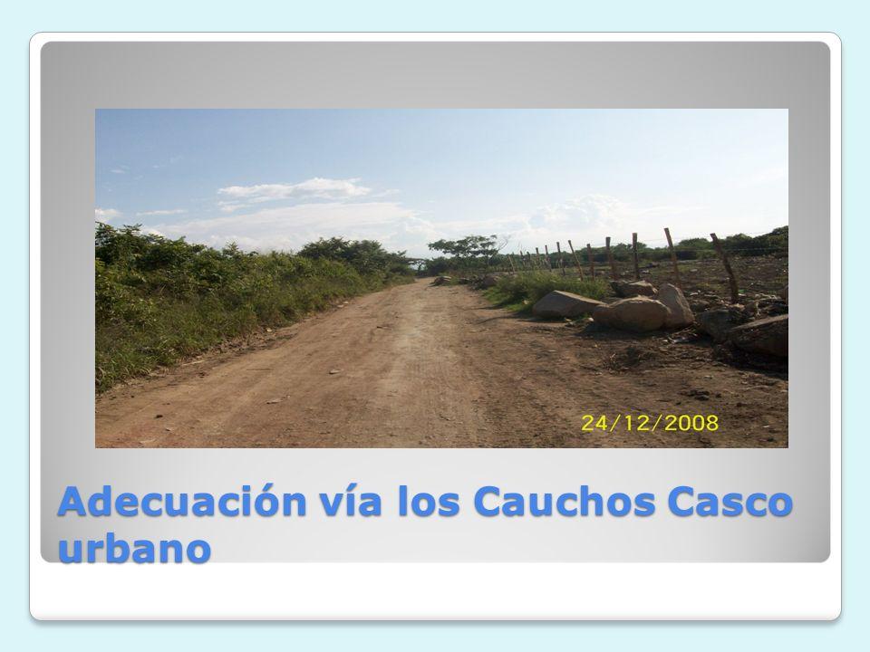 Adecuación vía los Cauchos Casco urbano