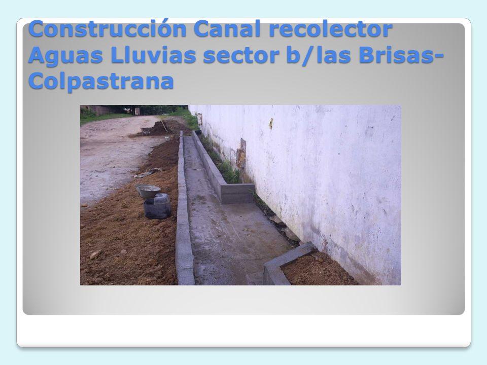 Construcción Canal recolector Aguas Lluvias sector b/las Brisas- Colpastrana