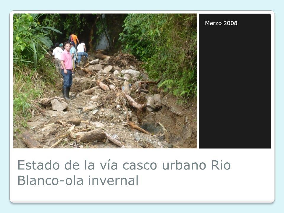 Estado de la vía casco urbano Rio Blanco-ola invernal Marzo 2008