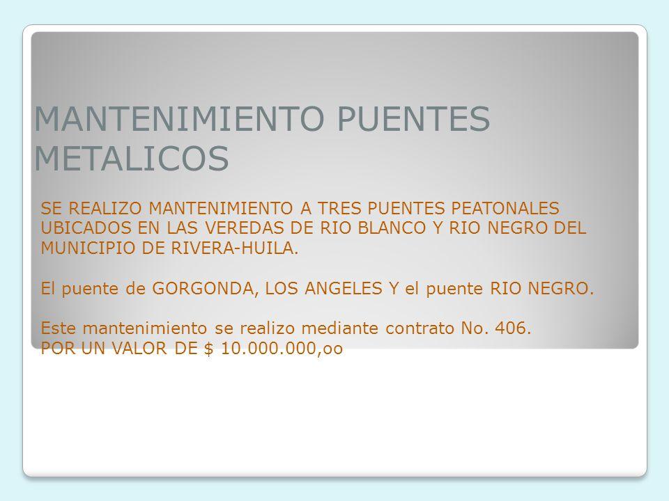MANTENIMIENTO PUENTES METALICOS SE REALIZO MANTENIMIENTO A TRES PUENTES PEATONALES UBICADOS EN LAS VEREDAS DE RIO BLANCO Y RIO NEGRO DEL MUNICIPIO DE RIVERA-HUILA.