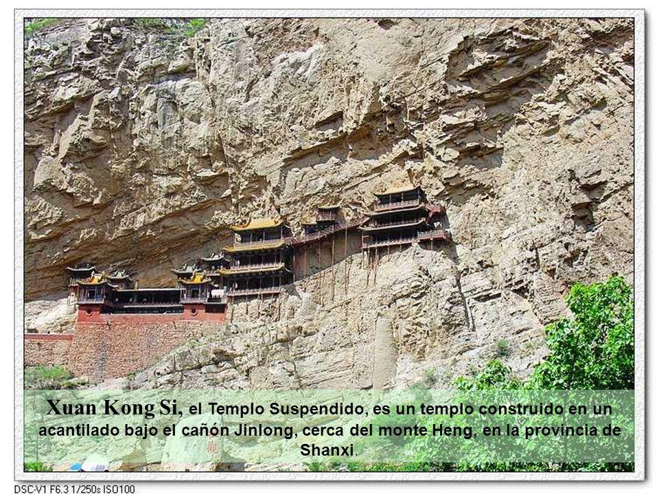 Xuan Kong Si, el Templo Suspendido, es un templo construido en un acantilado bajo el cañón Jinlong, cerca del monte Heng, en la provincia de Shanxi.
