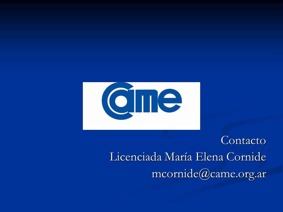 Contacto Licenciada María Elena Cornide mcornide@came.org.ar