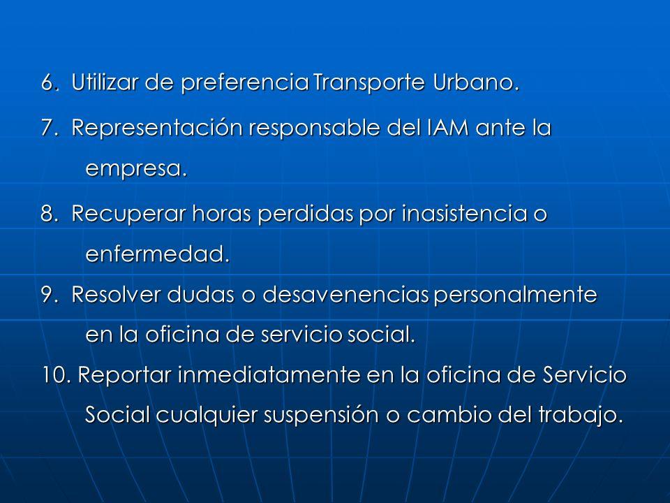 6. Utilizar de preferencia Transporte Urbano. 7. Representación responsable del IAM ante la empresa. 8. Recuperar horas perdidas por inasistencia o en