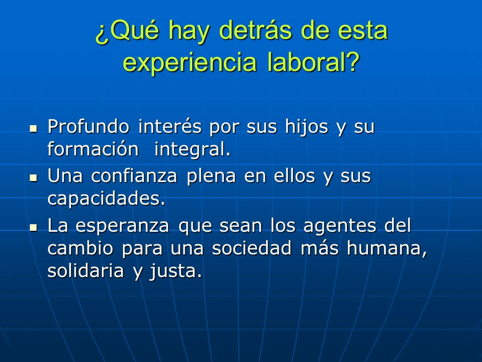 1.Trabajar y convivir seis días con trabajadores de Puebla, DF y Querétaro.