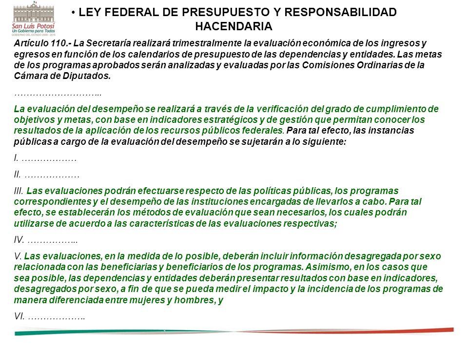 10 Artículo 110.- La Secretaría realizará trimestralmente la evaluación económica de los ingresos y egresos en función de los calendarios de presupues