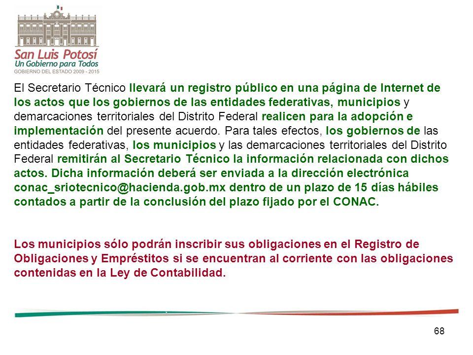 68 El Secretario Técnico llevará un registro público en una página de Internet de los actos que los gobiernos de las entidades federativas, municipios