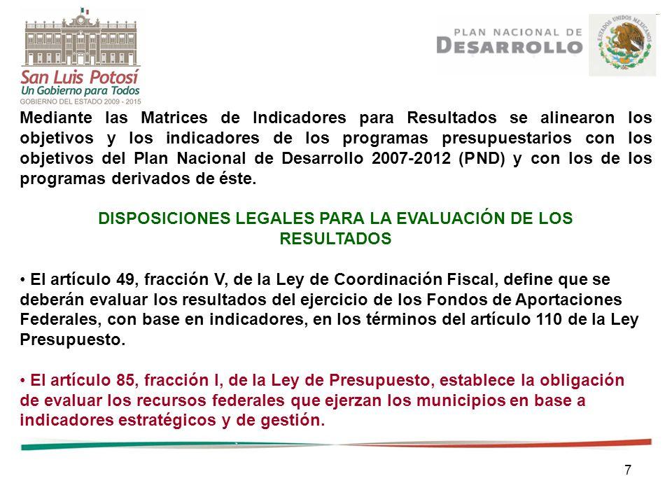8 Los recursos del Ramo 23 Provisiones Salariales y Económicas, para apoyar el desarrollo regional, así como los destinados a fortalecer la seguridad pública de los municipios, deberán evaluarse los resultados de su aplicación.