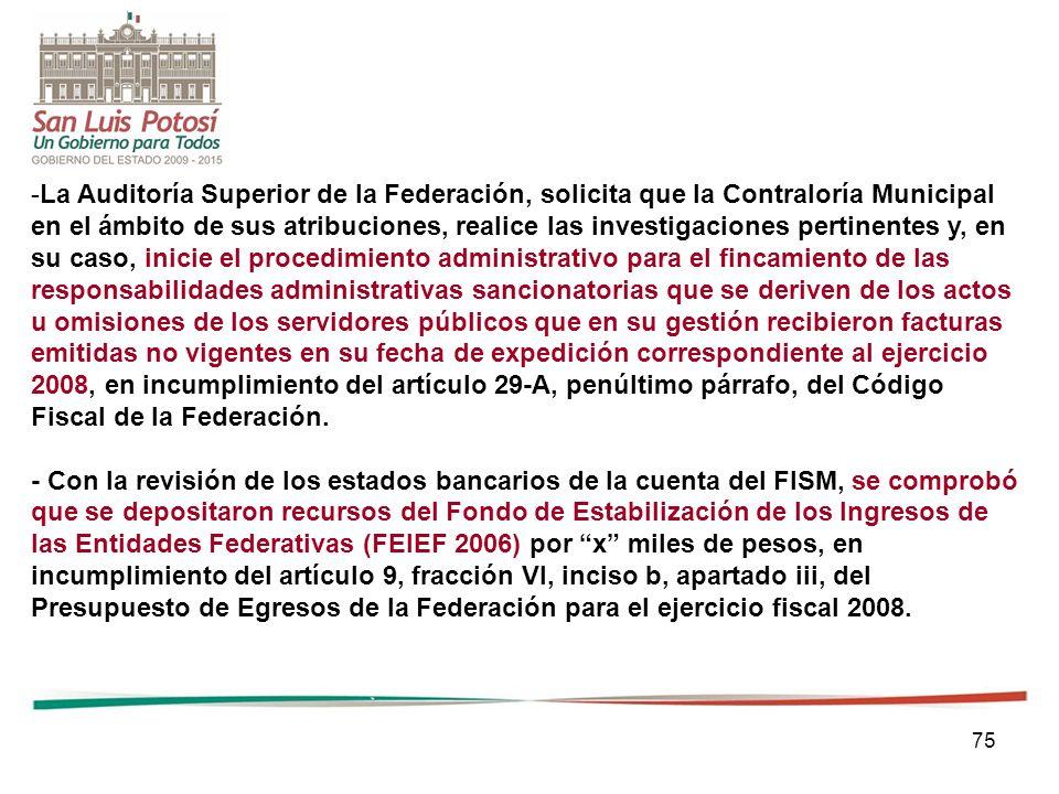 75 -La Auditoría Superior de la Federación, solicita que la Contraloría Municipal en el ámbito de sus atribuciones, realice las investigaciones pertin