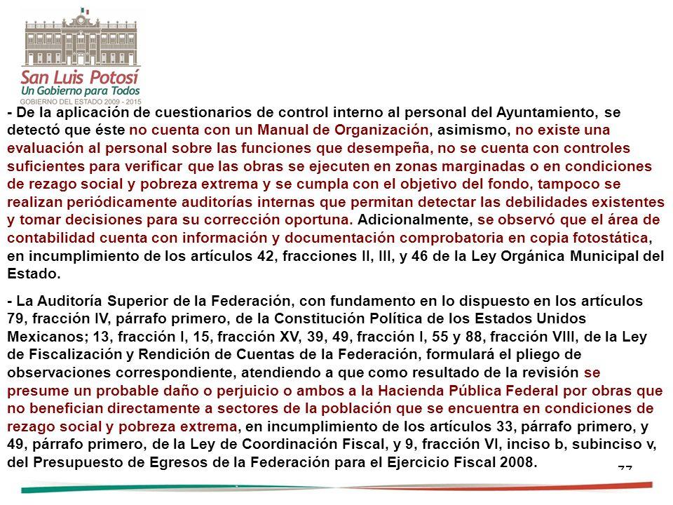 77 - De la aplicación de cuestionarios de control interno al personal del Ayuntamiento, se detectó que éste no cuenta con un Manual de Organización, a