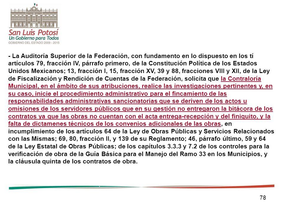 78 - La Auditoría Superior de la Federación, con fundamento en lo dispuesto en los tí artículos 79, fracción IV, párrafo primero, de la Constitución P
