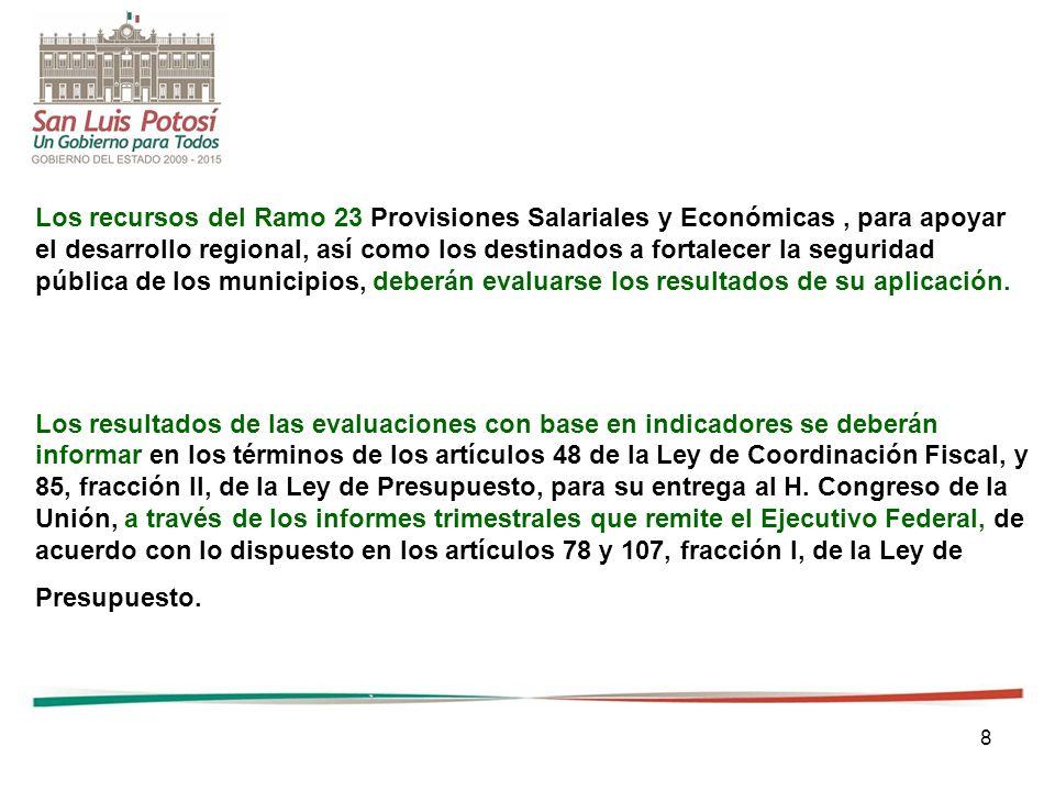 9 EVALUAR LOS RESULTADOS DEL EJERCICIO DE LOS FONDOS DE APORTACIONES FEDERALES CON BASE EN INDICADORES LEY DE COORDINACIÓN FISCAL Artículo 49.- ……………………..