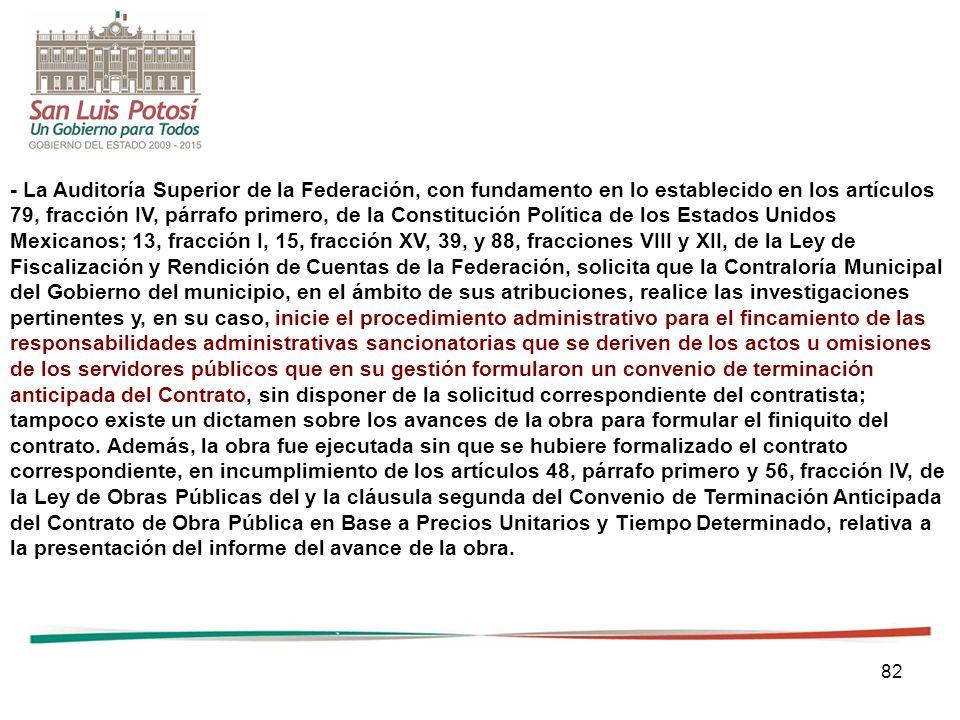 82 - La Auditoría Superior de la Federación, con fundamento en lo establecido en los artículos 79, fracción IV, párrafo primero, de la Constitución Po