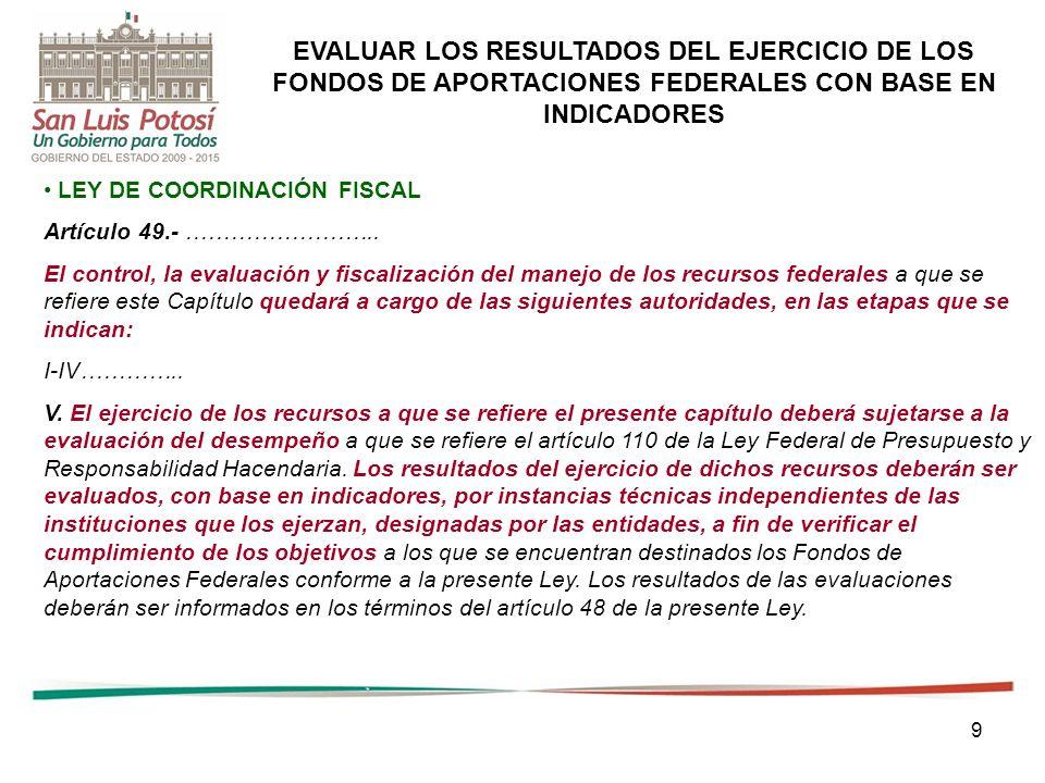 10 Artículo 110.- La Secretaría realizará trimestralmente la evaluación económica de los ingresos y egresos en función de los calendarios de presupuesto de las dependencias y entidades.