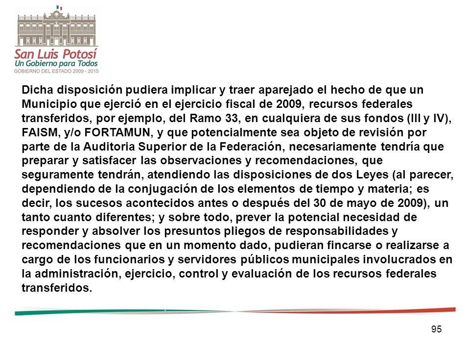 95 Dicha disposición pudiera implicar y traer aparejado el hecho de que un Municipio que ejerció en el ejercicio fiscal de 2009, recursos federales tr