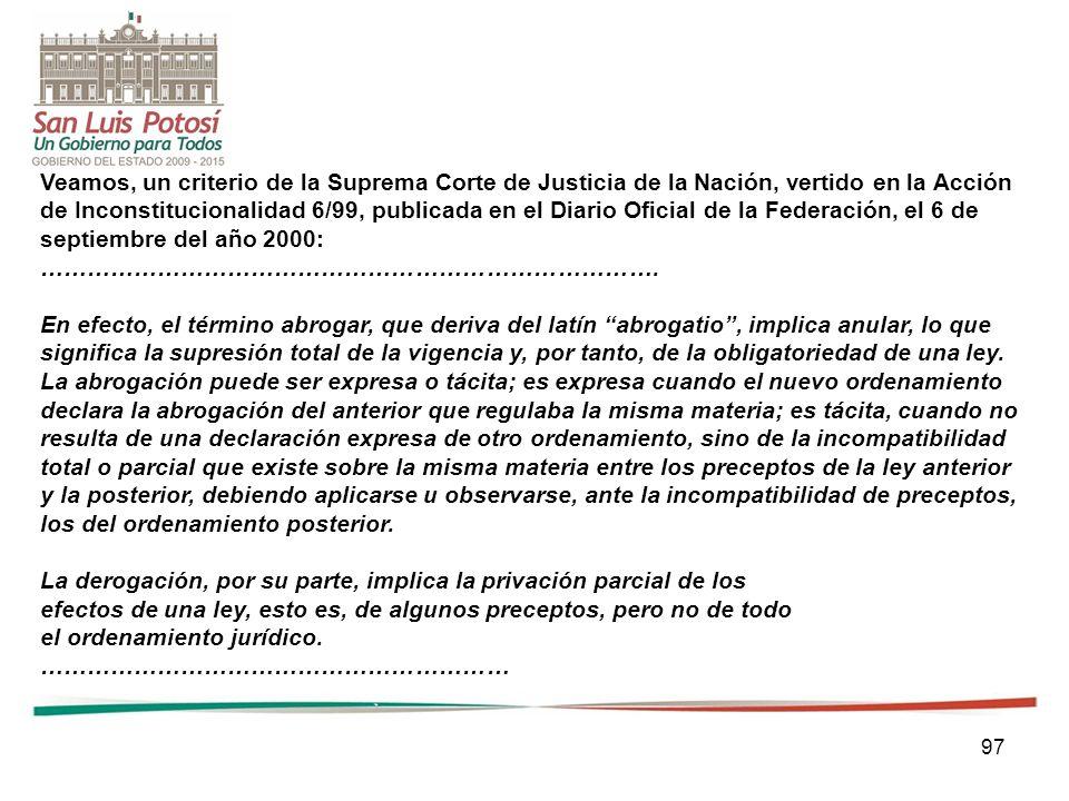97 Veamos, un criterio de la Suprema Corte de Justicia de la Nación, vertido en la Acción de Inconstitucionalidad 6/99, publicada en el Diario Oficial