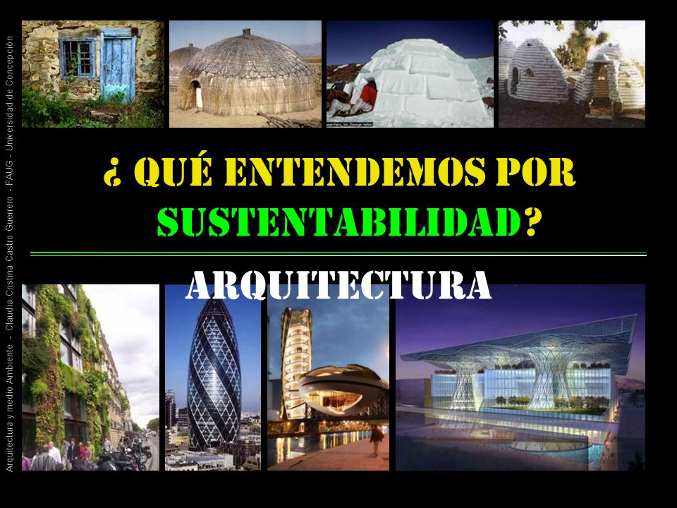 Arquitectura y medio Ambiente - Claudia Cristina Castro Guerrero - FAUG - Universidad de Concepción sustentabilidad arquitectura .