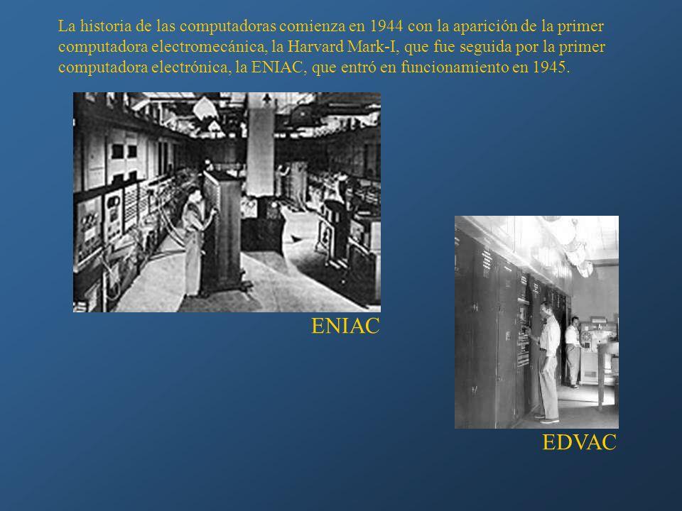 La historia de las computadoras comienza en 1944 con la aparición de la primer computadora electromecánica, la Harvard Mark-I, que fue seguida por la