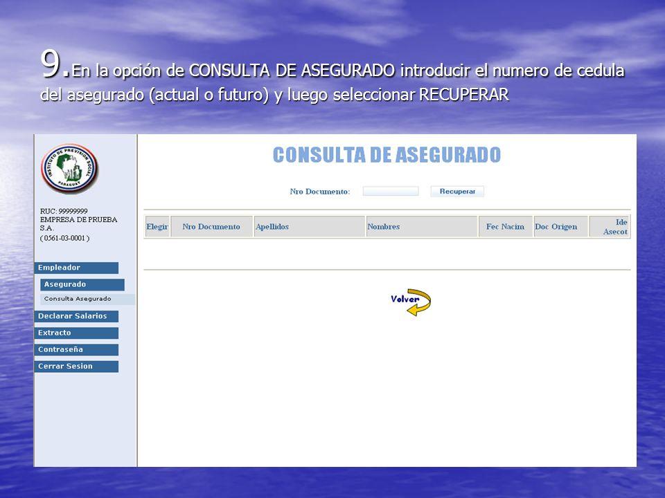 9. En la opción de CONSULTA DE ASEGURADO introducir el numero de cedula del asegurado (actual o futuro) y luego seleccionar RECUPERAR