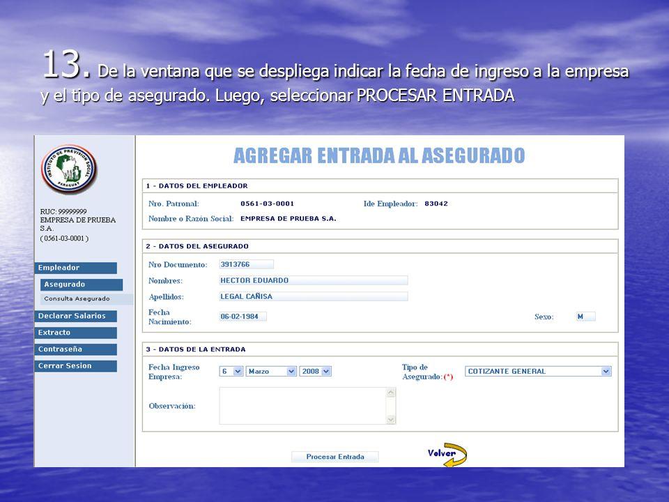 13. De la ventana que se despliega indicar la fecha de ingreso a la empresa y el tipo de asegurado. Luego, seleccionar PROCESAR ENTRADA