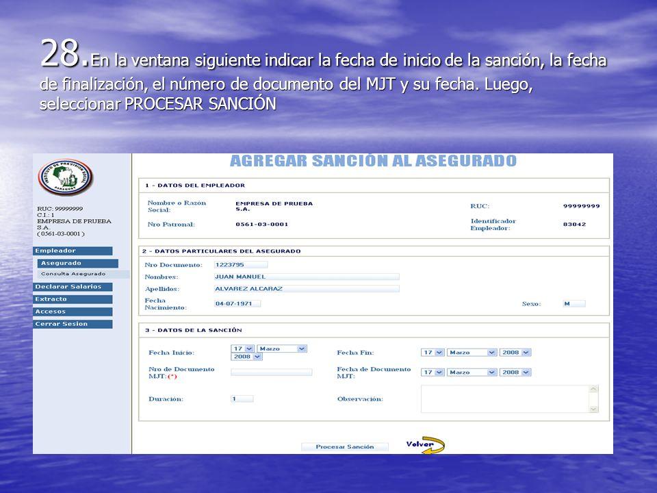 28. En la ventana siguiente indicar la fecha de inicio de la sanción, la fecha de finalización, el número de documento del MJT y su fecha. Luego, sele