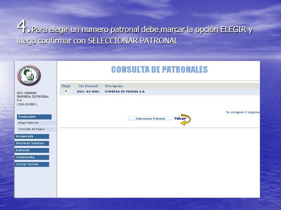 4. Para elegir un numero patronal debe marcar la opción ELEGIR y luego confirmar con SELECCIONAR PATRONAL