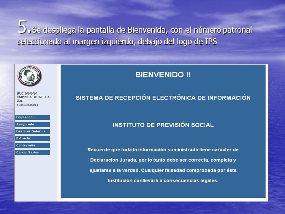 5. Se despliega la pantalla de Bienvenida, con el número patronal seleccionado al margen izquierdo, debajo del logo de IPS