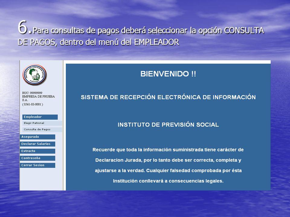 6. Para consultas de pagos deberá seleccionar la opción CONSULTA DE PAGOS, dentro del menú del EMPLEADOR