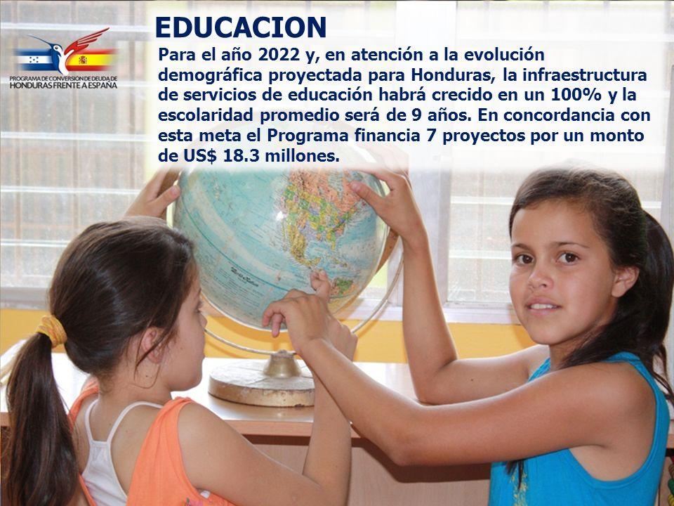 EDUCACION Para el año 2022 y, en atención a la evolución demográfica proyectada para Honduras, la infraestructura de servicios de educación habrá crecido en un 100% y la escolaridad promedio será de 9 años.