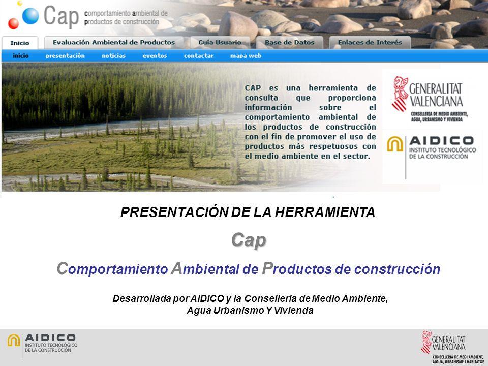PRESENTACIÓN DE LA HERRAMIENTACap C omportamiento A mbiental de P roductos de construcción Desarrollada por AIDICO y la Conselleria de Medio Ambiente, Agua Urbanismo Y Vivienda