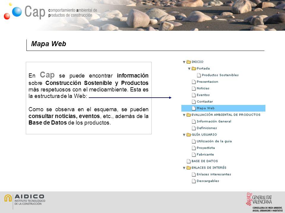Mapa Web En Cap se puede encontrar información sobre Construcción Sostenible y Productos más respetuosos con el medioambiente. Esta es la estructura d