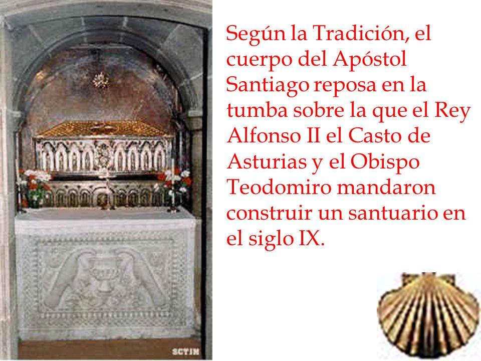 Según la Tradición, el cuerpo del Apóstol Santiago reposa en la tumba sobre la que el Rey Alfonso II el Casto de Asturias y el Obispo Teodomiro mandar