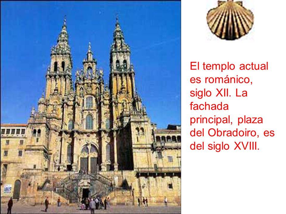 El templo actual es románico, siglo XII. La fachada principal, plaza del Obradoiro, es del siglo XVIII.