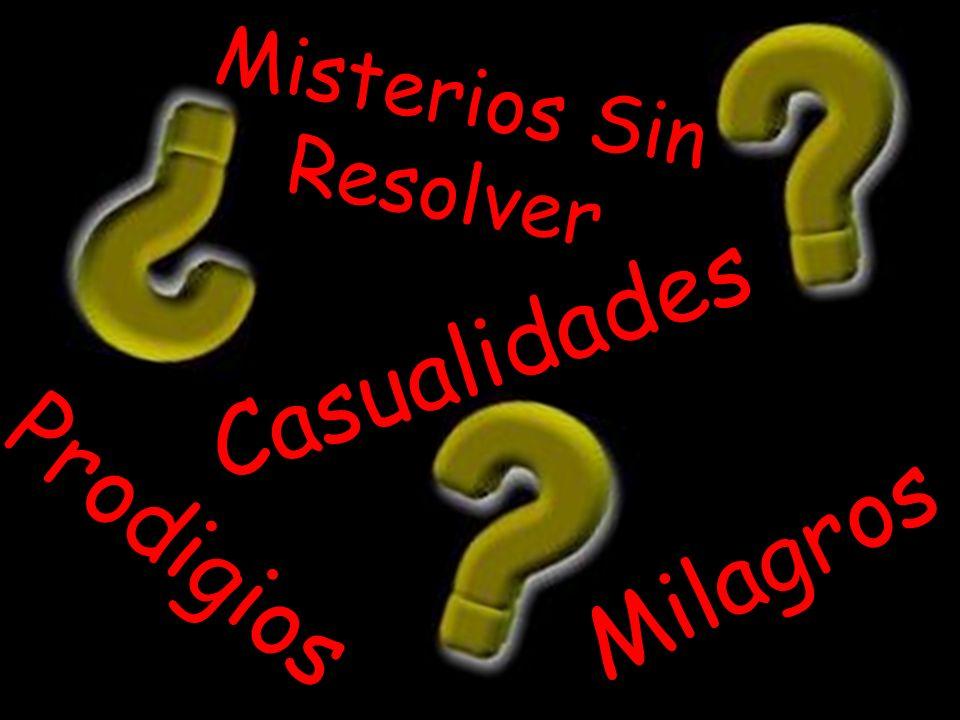 Misterios Sin Resolver Milagros Prodigios Casualidades