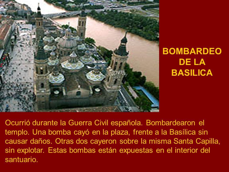 Ocurrió durante la Guerra Civil española. Bombardearon el templo. Una bomba cayó en la plaza, frente a la Basílica sin causar daños. Otras dos cayeron