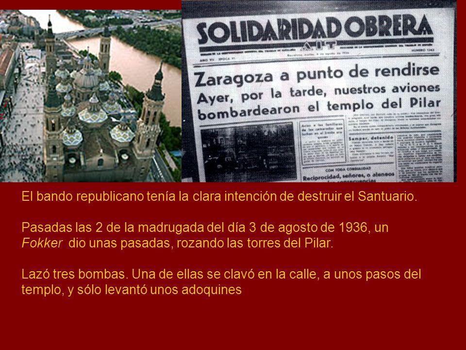 El bando republicano tenía la clara intención de destruir el Santuario. Pasadas las 2 de la madrugada del día 3 de agosto de 1936, un Fokker dio unas