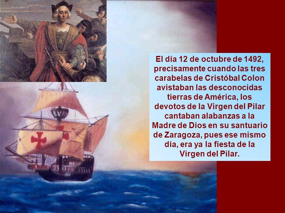 El día 12 de octubre de 1492, precisamente cuando las tres carabelas de Cristóbal Colon avistaban las desconocidas tierras de América, los devotos de