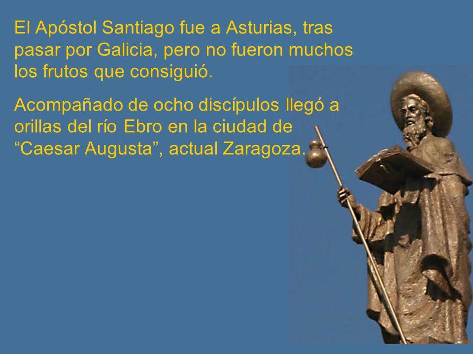 El Apóstol Santiago fue a Asturias, tras pasar por Galicia, pero no fueron muchos los frutos que consiguió. Acompañado de ocho discípulos llegó a oril