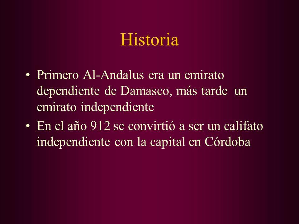 Historia Primero Al-Andalus era un emirato dependiente de Damasco, más tarde un emirato independiente En el año 912 se convirtió a ser un califato ind