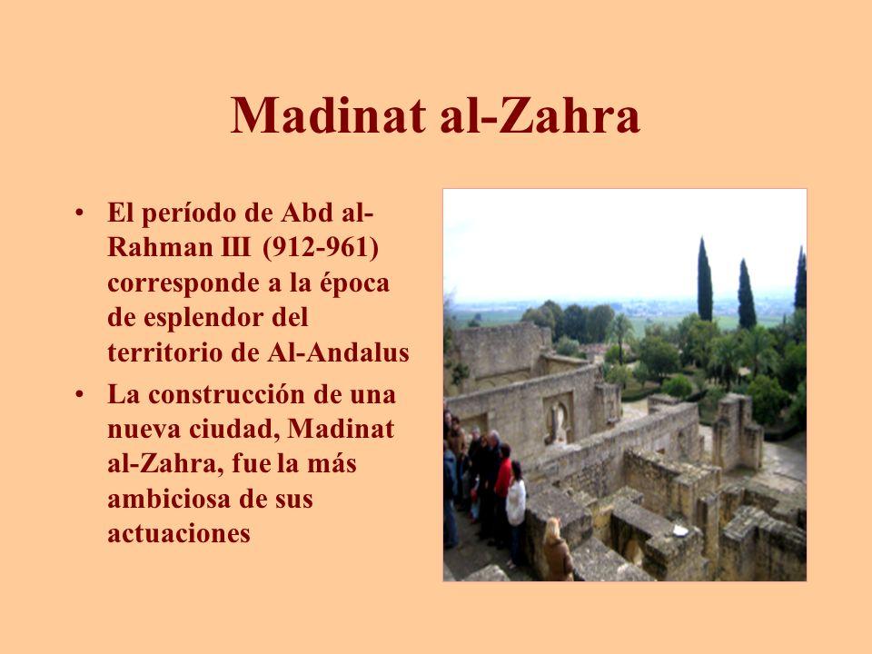 Madinat al-Zahra El período de Abd al- Rahman III (912-961) corresponde a la época de esplendor del territorio de Al-Andalus La construcción de una nu