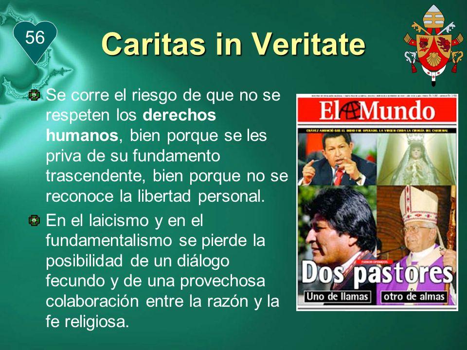 Caritas in Veritate La razón necesita siempre ser purificada por la fe, y esto vale también para la razón política, que no debe creerse omnipotente.
