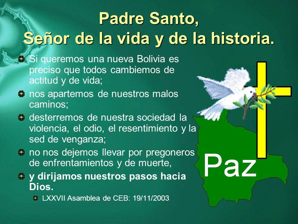 Padre Santo, Señor de la vida y de la historia.