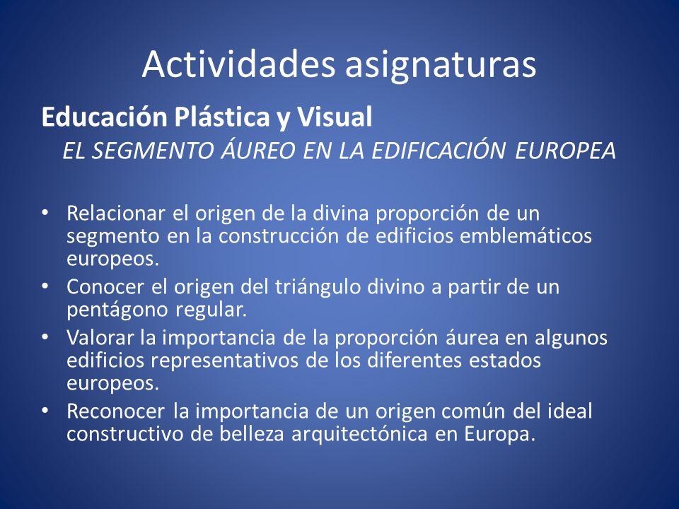 Actividades asignaturas Educación Plástica y Visual EL SEGMENTO ÁUREO EN LA EDIFICACIÓN EUROPEA Relacionar el origen de la divina proporción de un segmento en la construcción de edificios emblemáticos europeos.