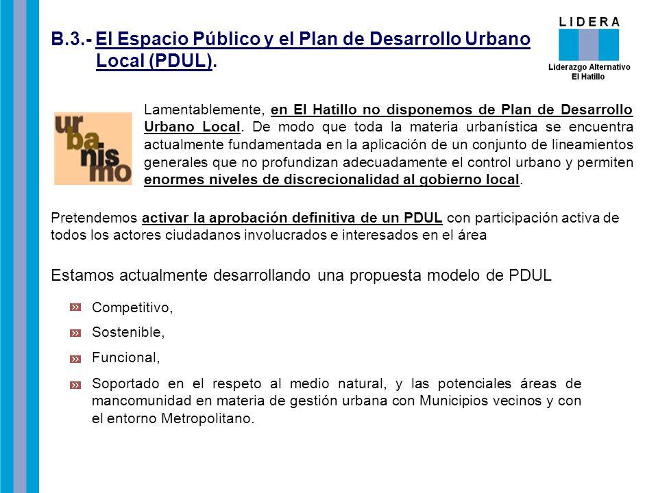 B.3.- El Espacio Público y el Plan de Desarrollo Urbano Local (PDUL).