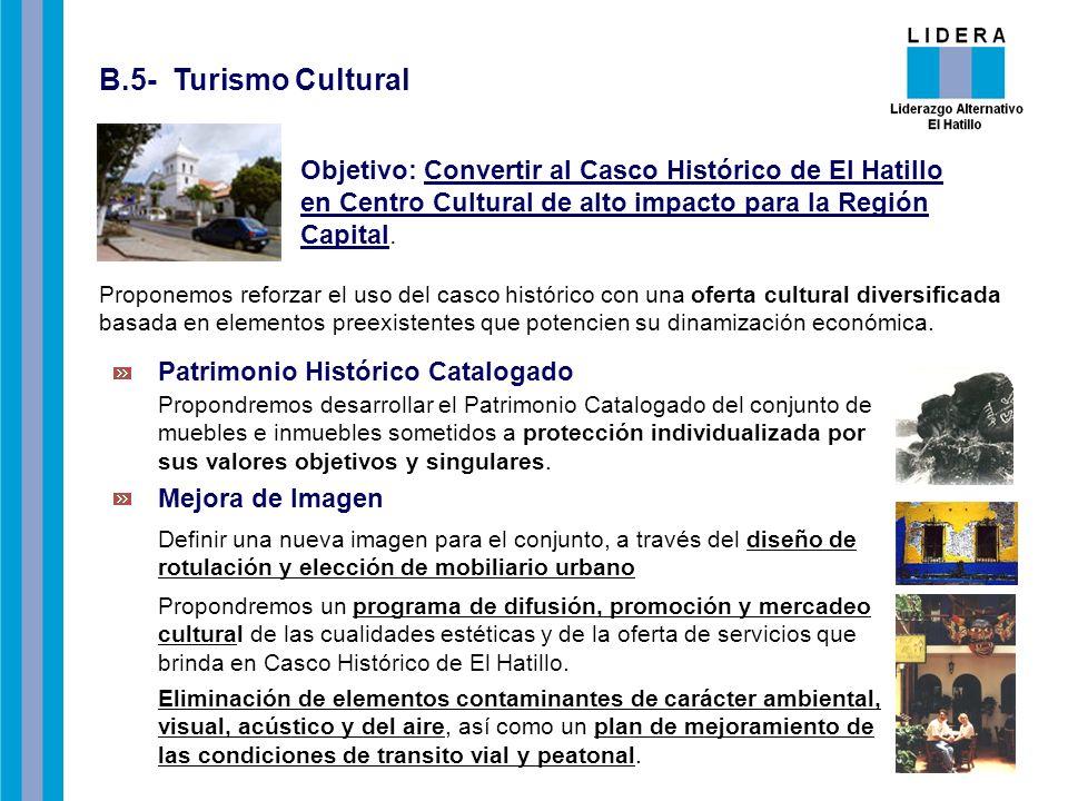 B.5- Turismo Cultural Objetivo: Convertir al Casco Histórico de El Hatillo en Centro Cultural de alto impacto para la Región Capital.