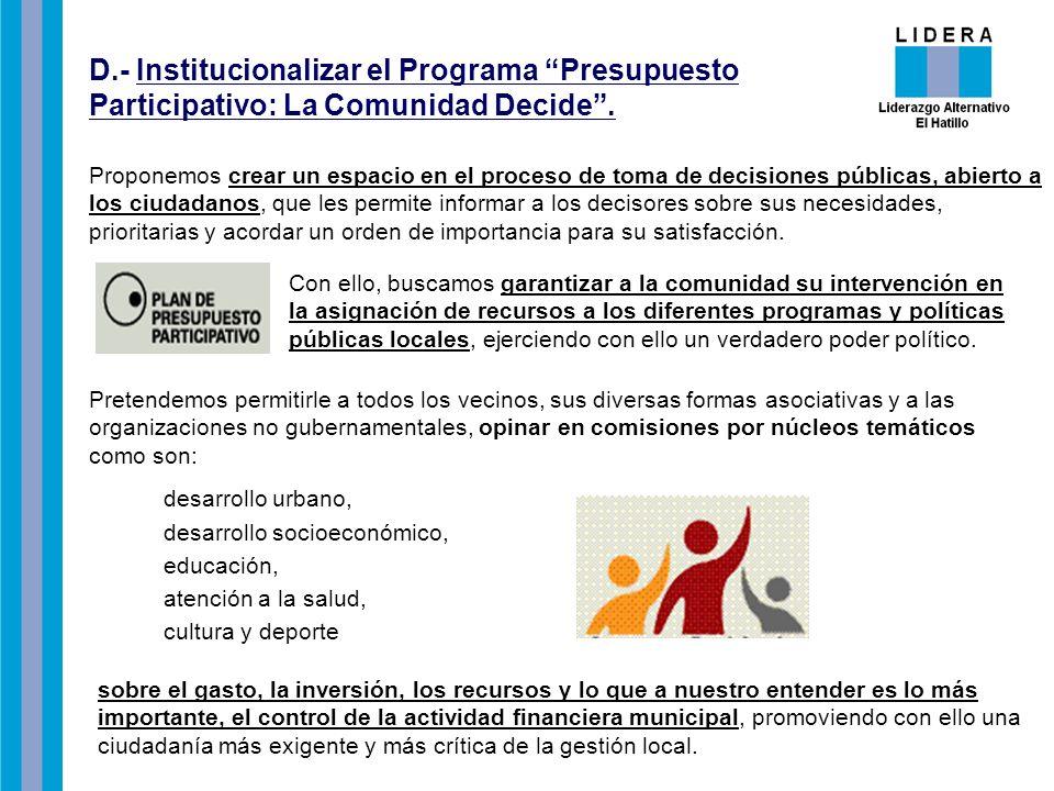 D.- Institucionalizar el Programa Presupuesto Participativo: La Comunidad Decide.