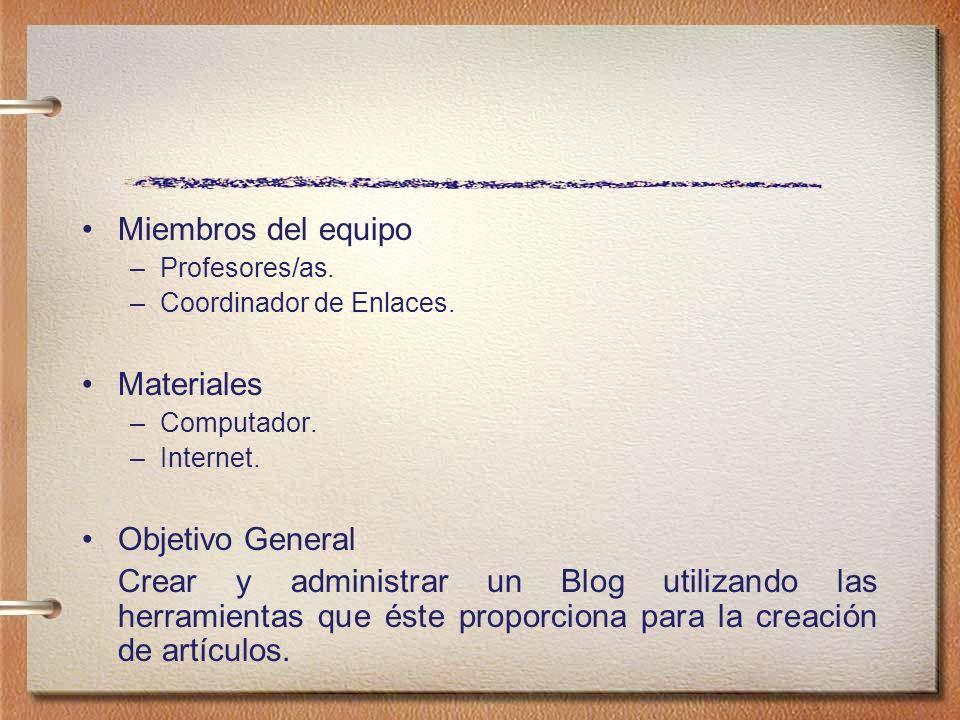 Tecnología que utilizará: –Computador –Internet –Blog WordPress Forma de uso de la Tecnología: –Como medio de intercambio de información.