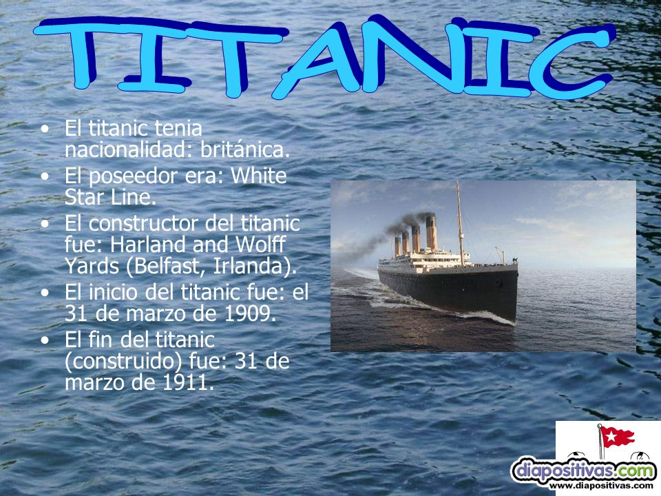 El titanic tenia nacionalidad: británica. El poseedor era: White Star Line.
