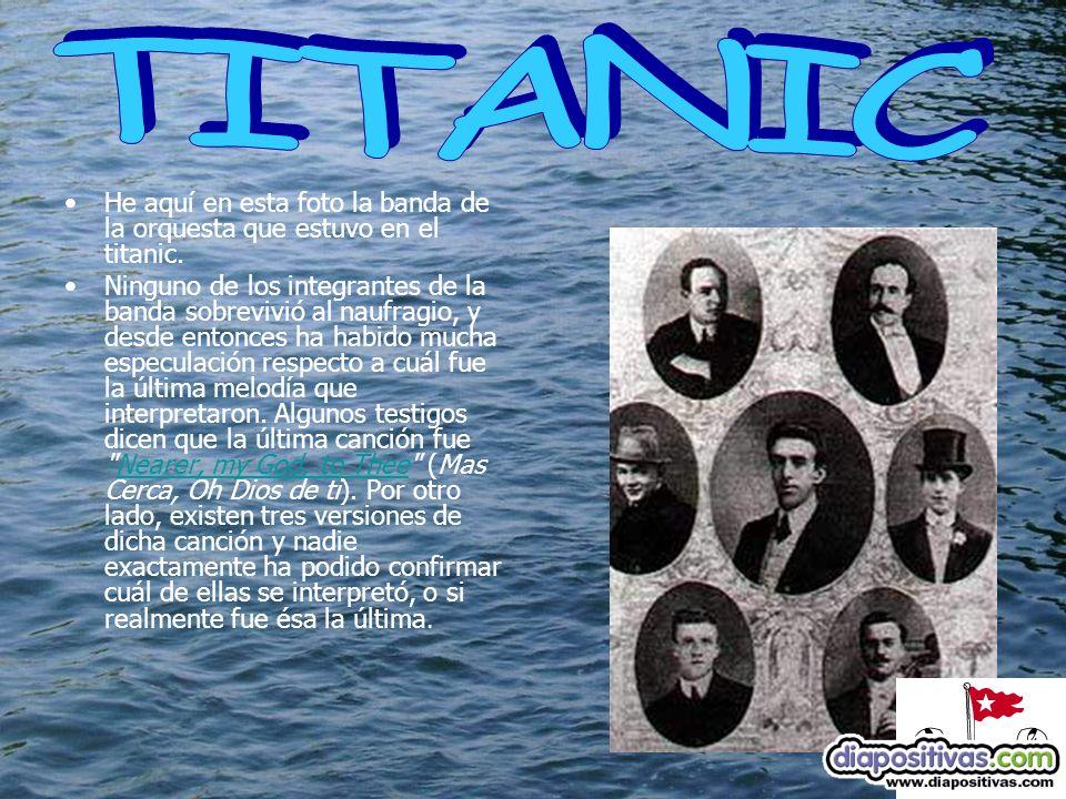 He aquí en esta foto la banda de la orquesta que estuvo en el titanic.
